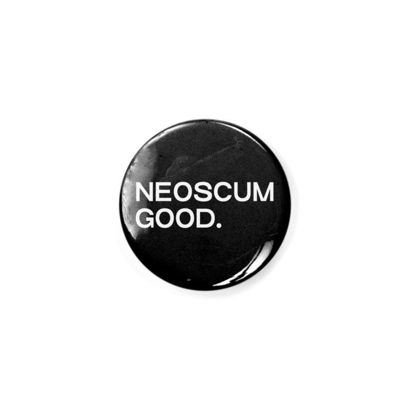 NEOSCUM GOOD (White) Accessories Button by NeoScum Shop