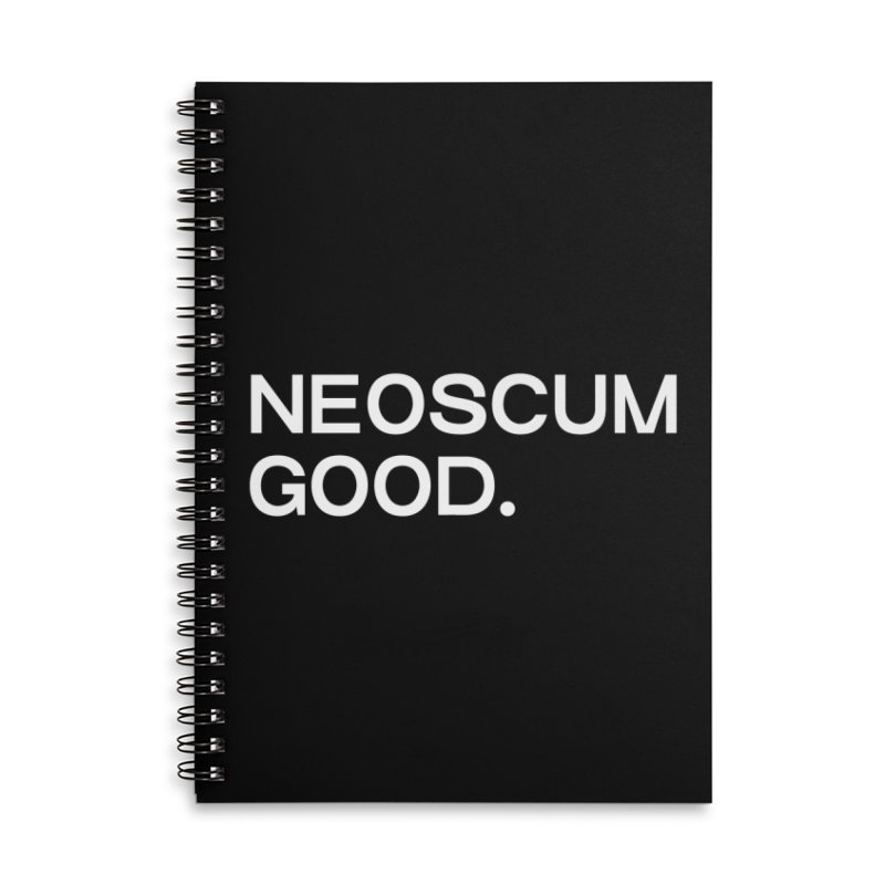 NEOSCUM GOOD (White) Accessories Lined Spiral Notebook by NeoScum Shop