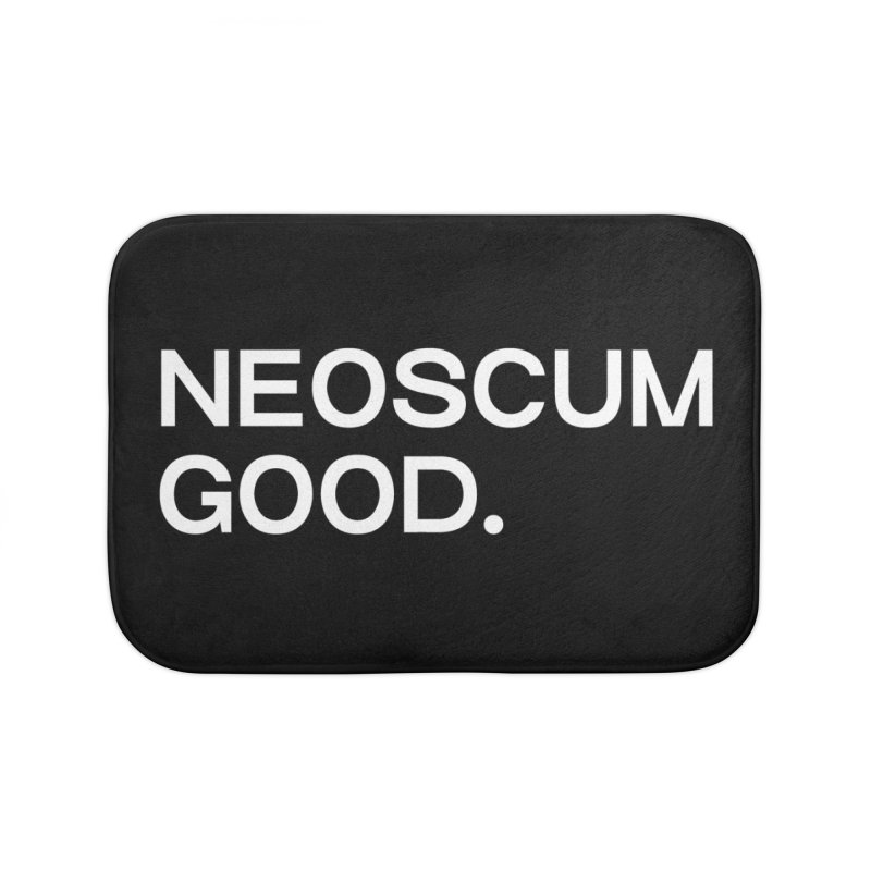 NEOSCUM GOOD (White) Home Bath Mat by NeoScum Shop