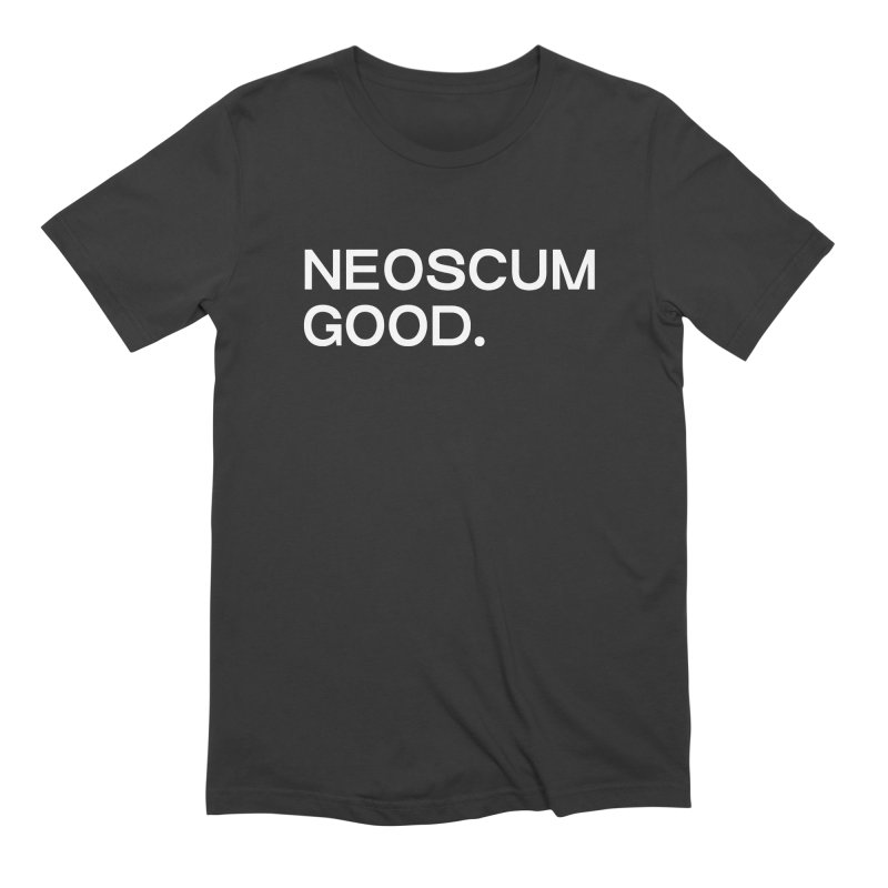 NEOSCUM GOOD (White) Men's Extra Soft T-Shirt by NeoScum Shop