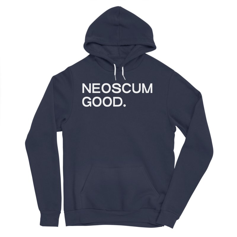 NEOSCUM GOOD (White) Women's Sponge Fleece Pullover Hoody by NeoScum Shop