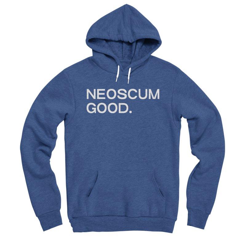 NEOSCUM GOOD (White) Women's Sponge Fleece Pullover Hoody by NeoScum Shop