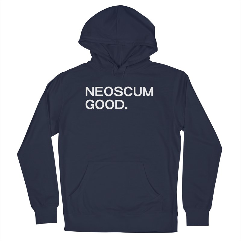 NEOSCUM GOOD (White) Women's French Terry Pullover Hoody by NeoScum Shop