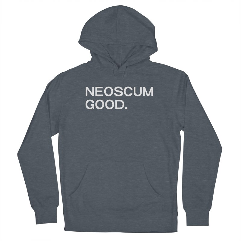 NEOSCUM GOOD (White) Men's French Terry Pullover Hoody by NeoScum Shop