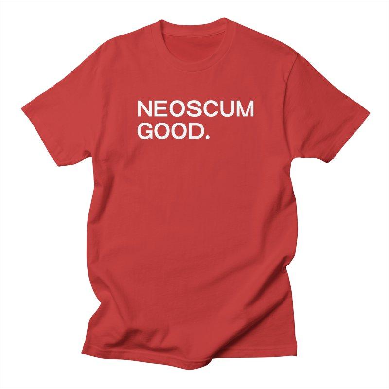 NEOSCUM GOOD (White) Women's Regular Unisex T-Shirt by NeoScum Shop