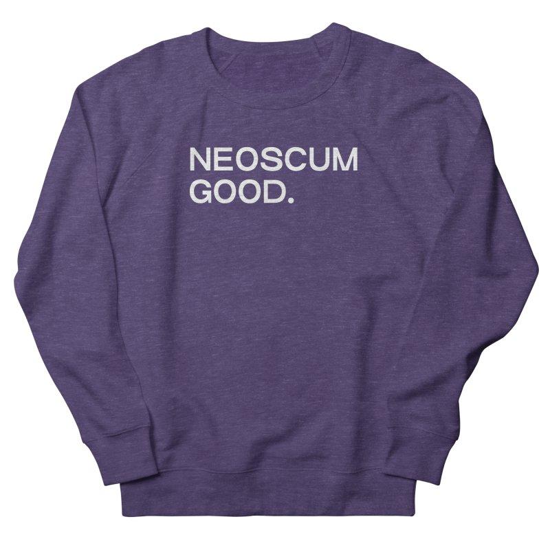 NEOSCUM GOOD (White) Women's French Terry Sweatshirt by NeoScum Shop