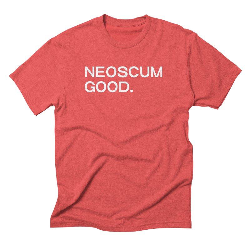 NEOSCUM GOOD (White) Men's Triblend T-Shirt by NeoScum Shop
