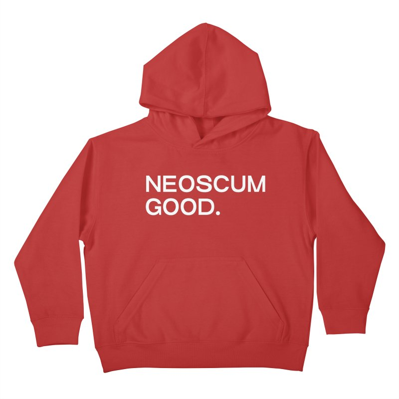 NEOSCUM GOOD (White) Kids Pullover Hoody by NeoScum Shop