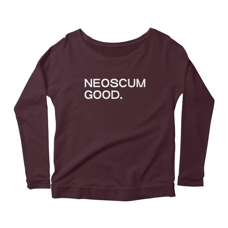 NEOSCUM GOOD (White) Women's Scoop Neck Longsleeve T-Shirt by NeoScum Shop