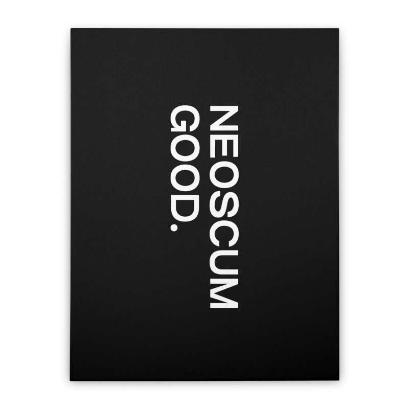 NEOSCUM GOOD (White) Home Stretched Canvas by NeoScum Shop