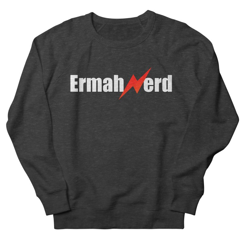 ERMAHNERD Men's French Terry Sweatshirt by The Nerd Collaborative Universe