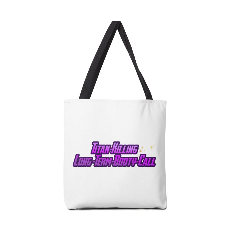 Titan Killing Long Term Booty Call Accessories Tote Bag Bag by The Nerd Collaborative Universe