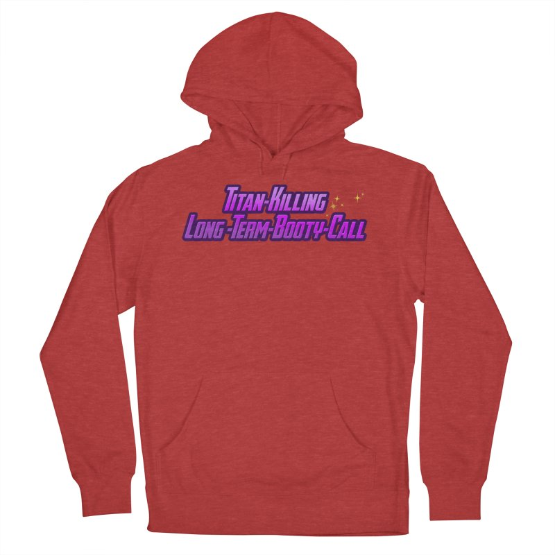 Titan Killing Long Term Booty Call Men's French Terry Pullover Hoody by The Nerd Collaborative Universe