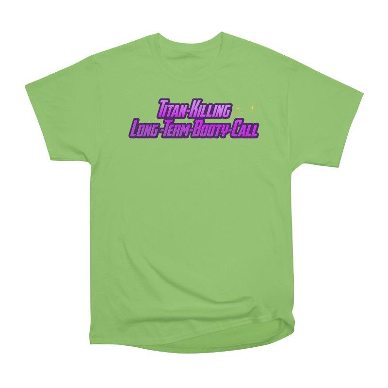 Titan Killing Long Term Booty Call Women's Heavyweight Unisex T-Shirt by The Nerd Collaborative Universe