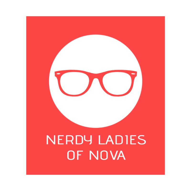 Nerdy Ladies of NOVA - Non-Clothing Merch Accessories Sticker by The Nerdy Ladies of Nova Nerdy Merch Shop
