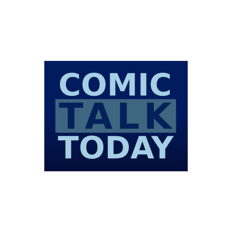 Comic Talk Today None  by Nerdy Legion Shop