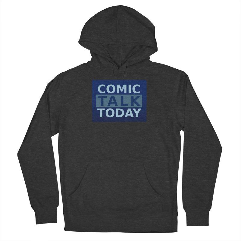 Comic Talk Today Men's Pullover Hoody by Nerdy Legion Shop