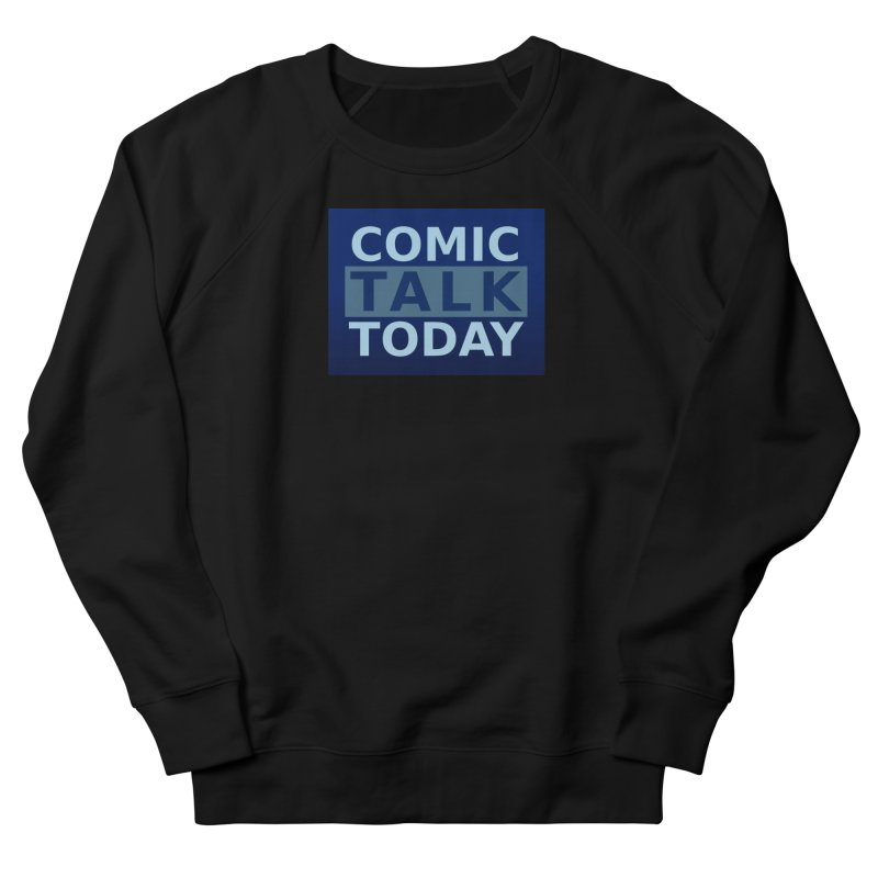 Comic Talk Today Men's Sweatshirt by Nerdy Legion Shop