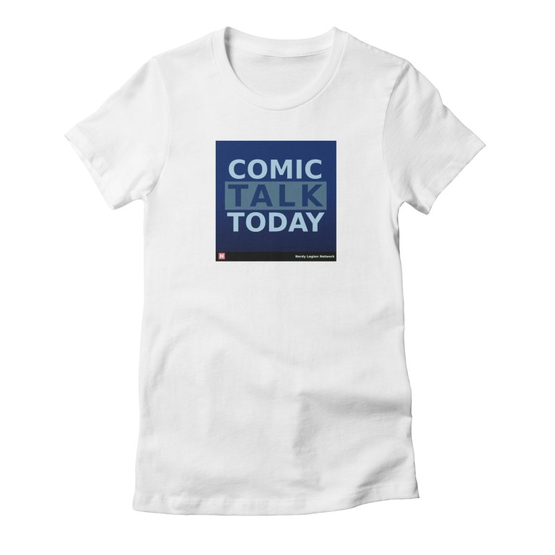 Comic Talk Today Women's Fitted T-Shirt by Nerdy Legion Shop