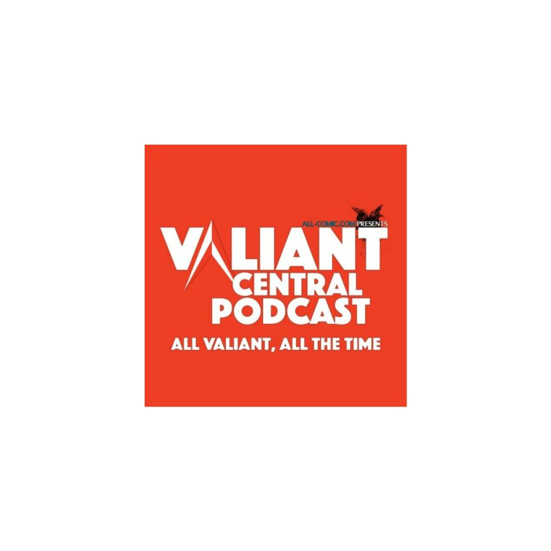Valiant Central Podcast by Nerdy Legion Shop