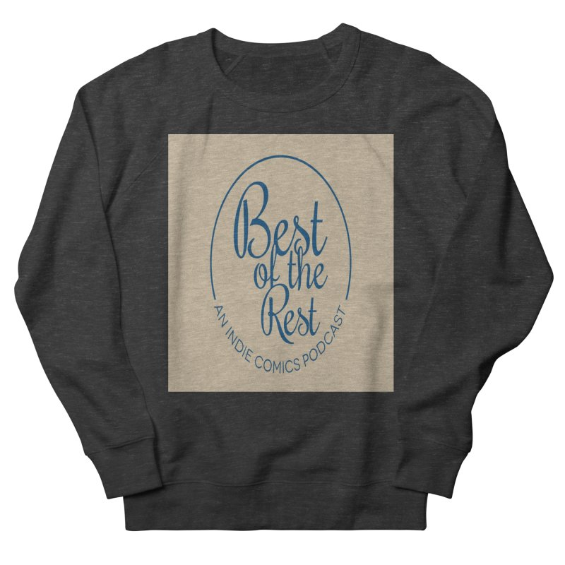 Best of the Rest Men's Sweatshirt by Nerdy Legion Shop