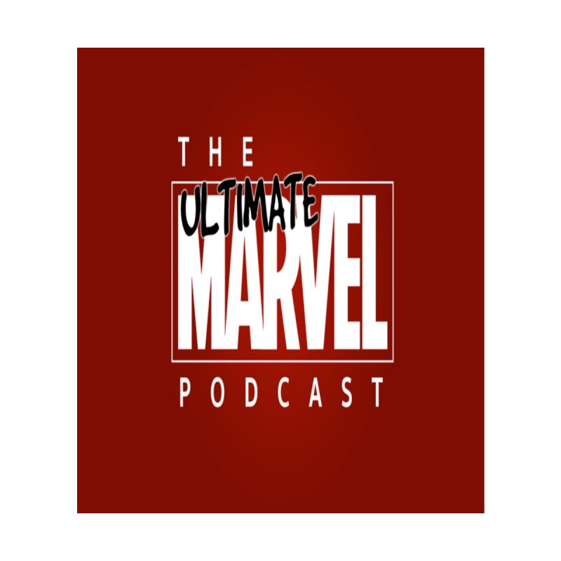 Ultimate Marvel Podcast by Nerdy Legion Shop