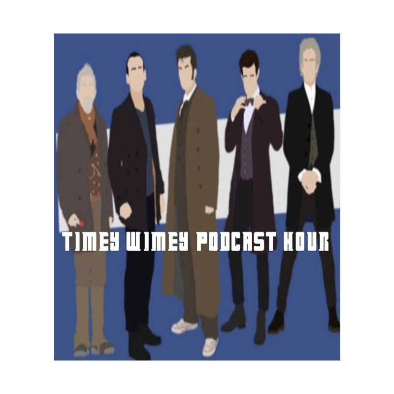 Time Wimey Podcast Hour by Nerdy Legion Shop