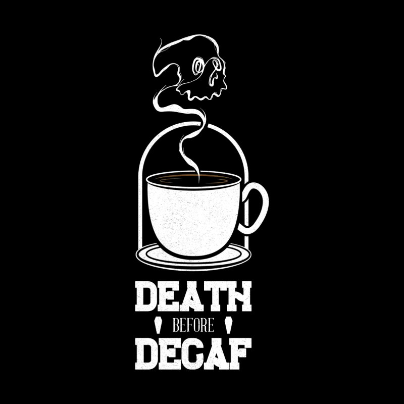 Death Before Decaf Men's Pullover Hoody by McGarry Design
