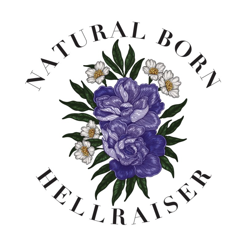 Natural Born Hellraiser by nestingzone's Artist Shop
