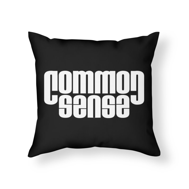 Common Sense Home Throw Pillow by Designs by Ryan McCourt