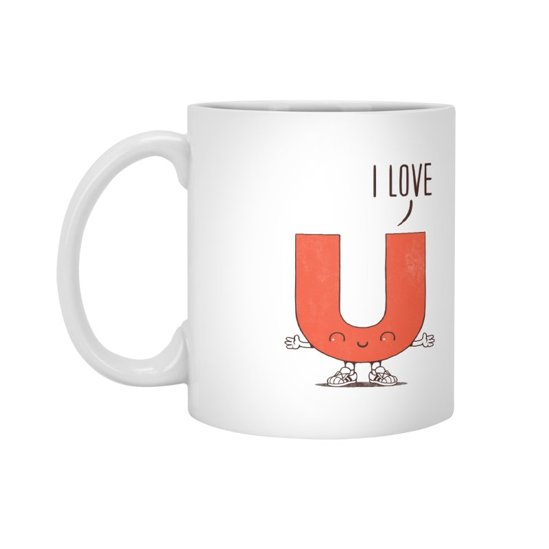 I LOVE U Accessories Mug by netralica