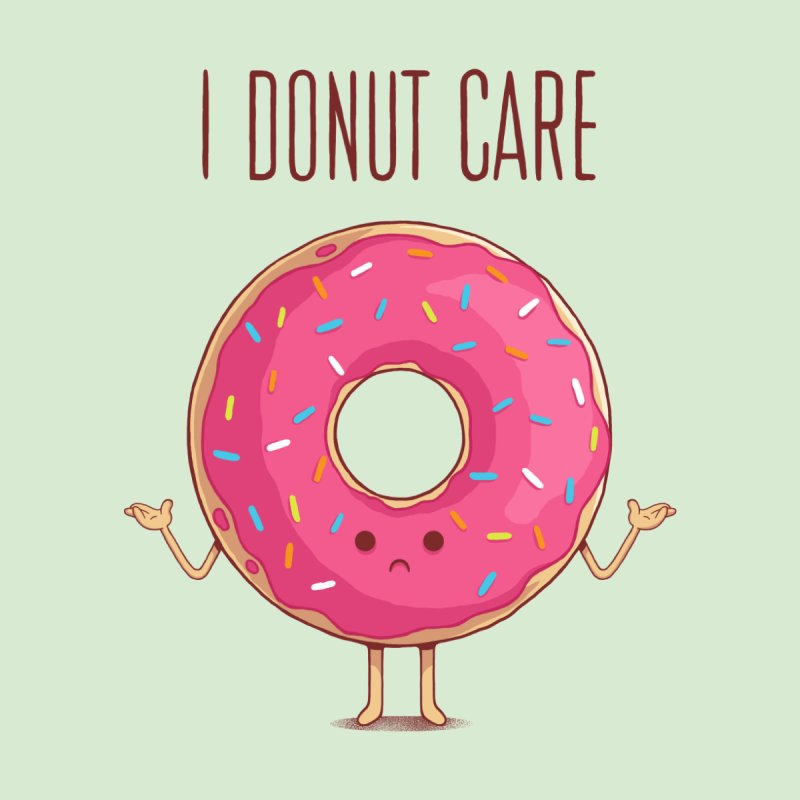 I DONUT CARE Men's T-Shirt by netralica