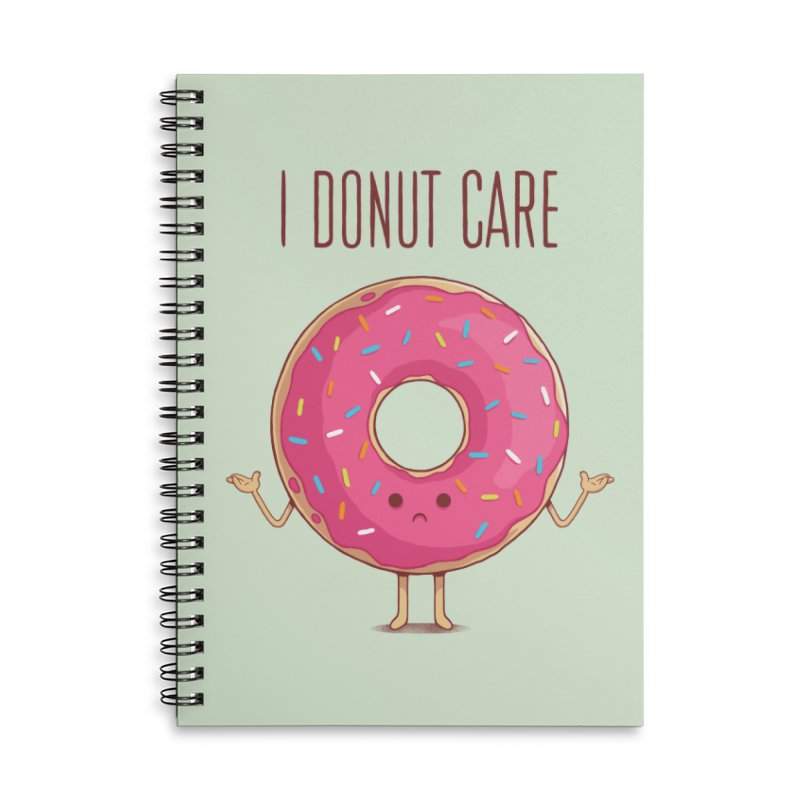 I DONUT CARE Accessories Notebook by netralica