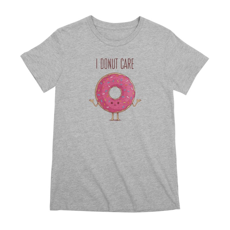 I DONUT CARE Women's Premium T-Shirt by netralica