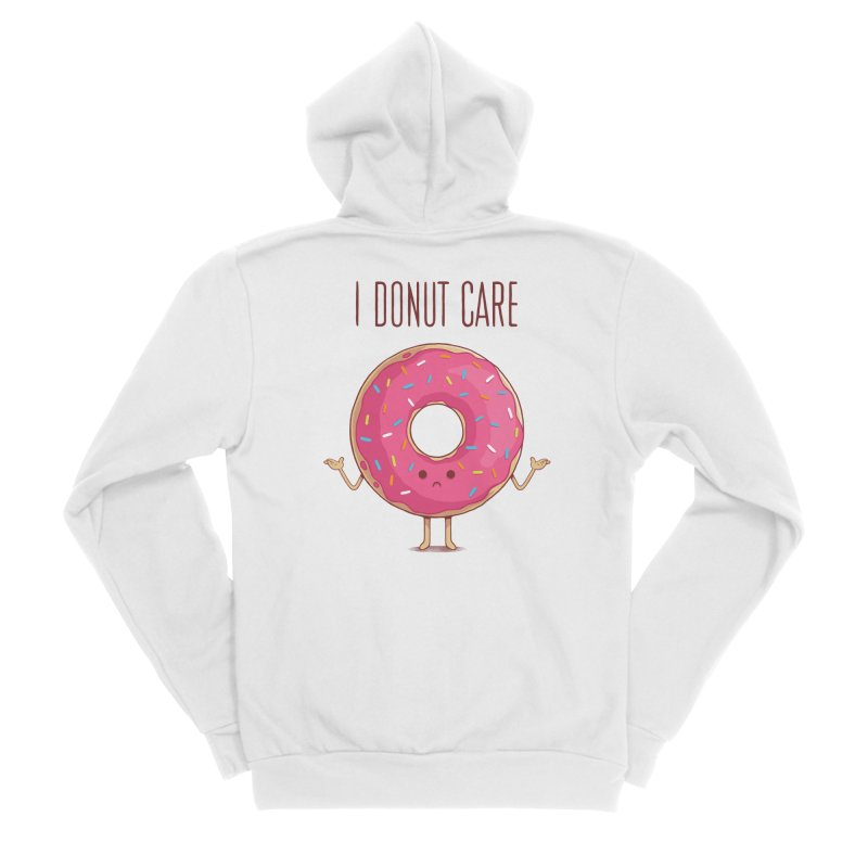 I DONUT CARE Women's Sponge Fleece Zip-Up Hoody by netralica