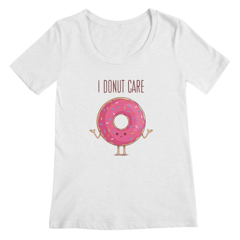 I DONUT CARE Women's Scoop Neck by netralica