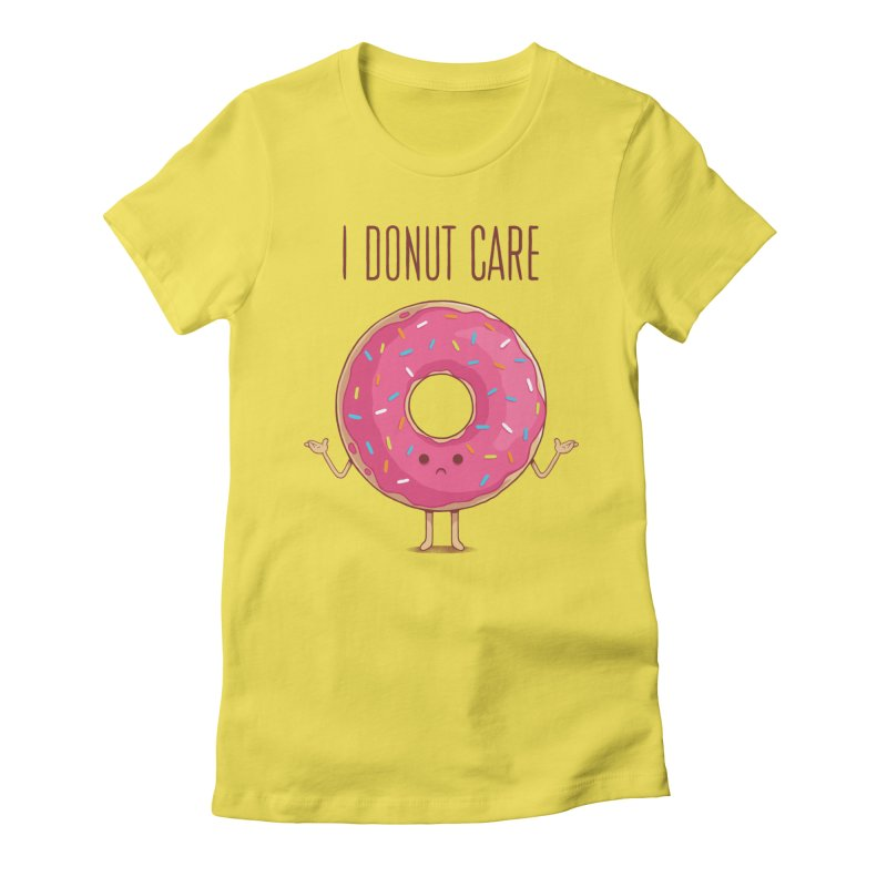 I DONUT CARE Women's T-Shirt by netralica