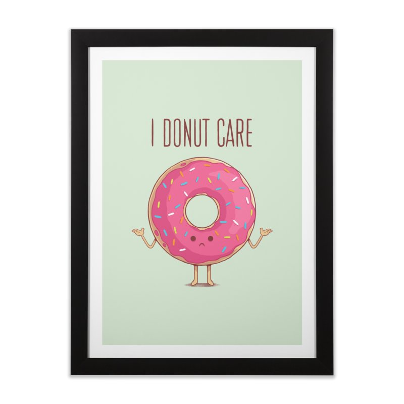 I DONUT CARE Home Framed Fine Art Print by netralica