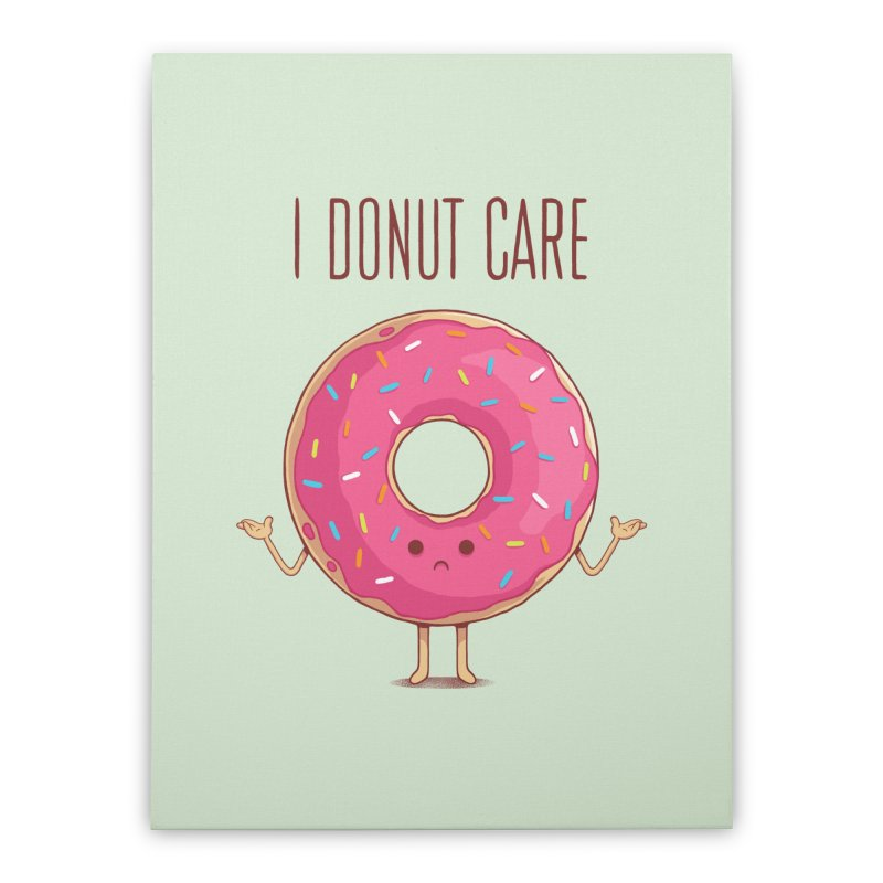 I DONUT CARE Home Stretched Canvas by netralica