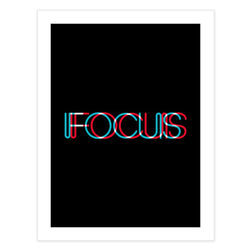 FOCUS Home Fine Art Print by netralica's Artist Shop