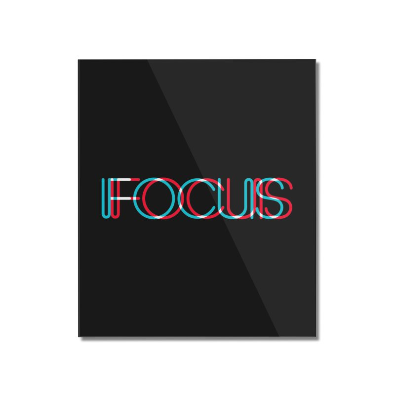 FOCUS Home Mounted Acrylic Print by netralica's Artist Shop