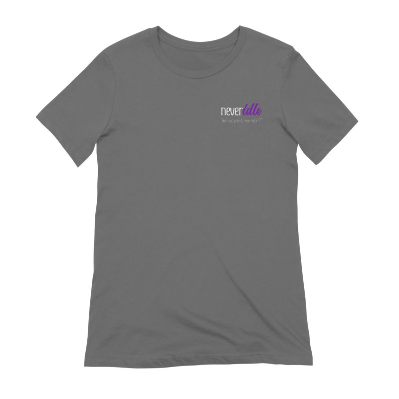 Never Idle - 2019 - Text + Slogan Women's Extra Soft T-Shirt by Never Idle