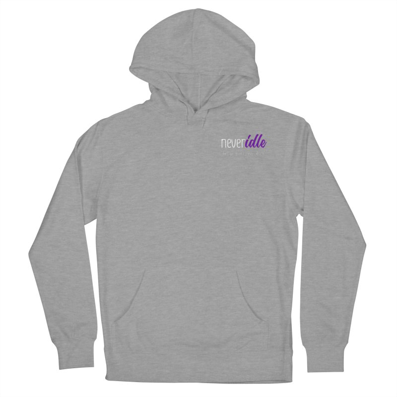 Never Idle - 2019 - Text + Slogan Women's French Terry Pullover Hoody by Never Idle