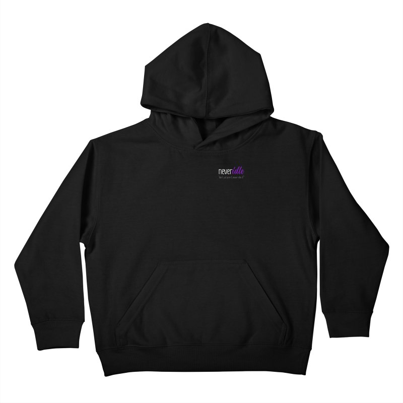 Never Idle - 2019 - Text + Slogan Kids Pullover Hoody by Never Idle