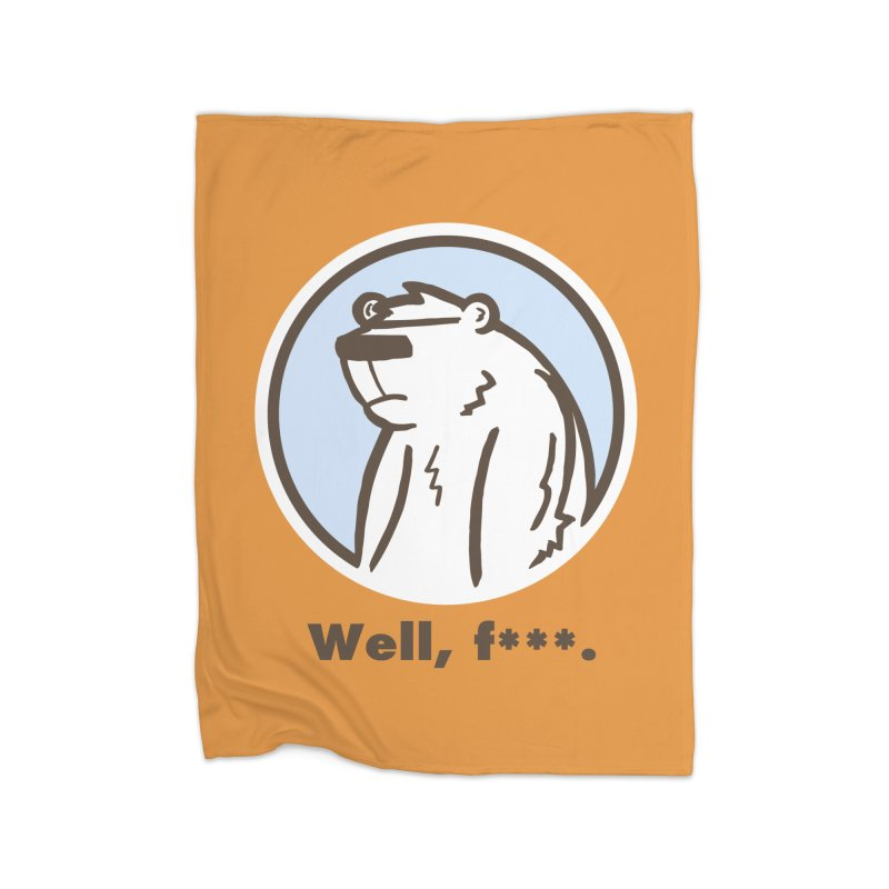 Well, cuss. Home Fleece Blanket by P. Calavara's Artist Shop
