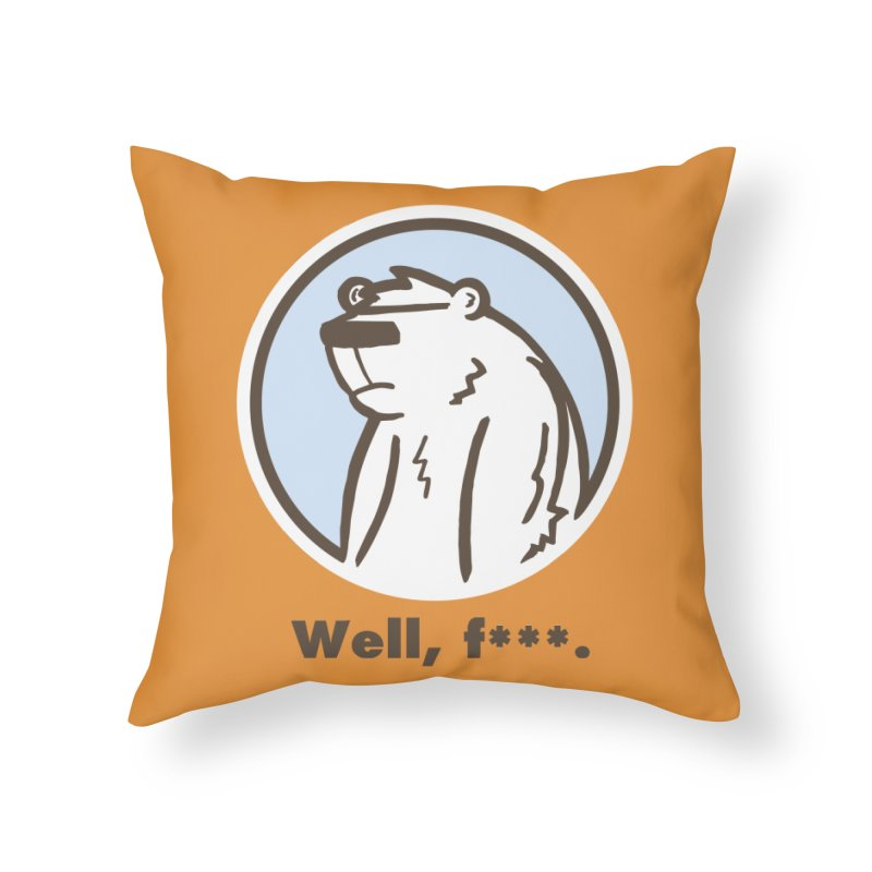 Well, cuss. Home Throw Pillow by P. Calavara's Artist Shop