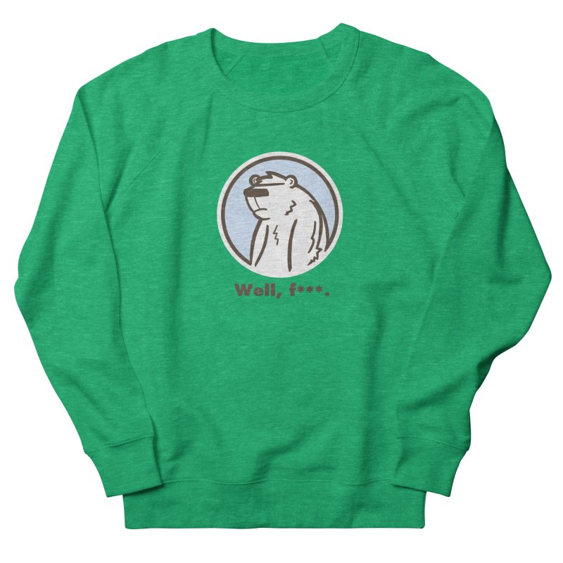 Well, cuss. Women's Sweatshirt by P. Calavara's Artist Shop