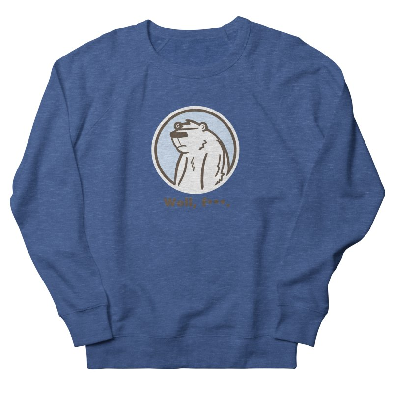 Well, cuss. Women's Sweatshirt by P. Calavara's Artist Shop