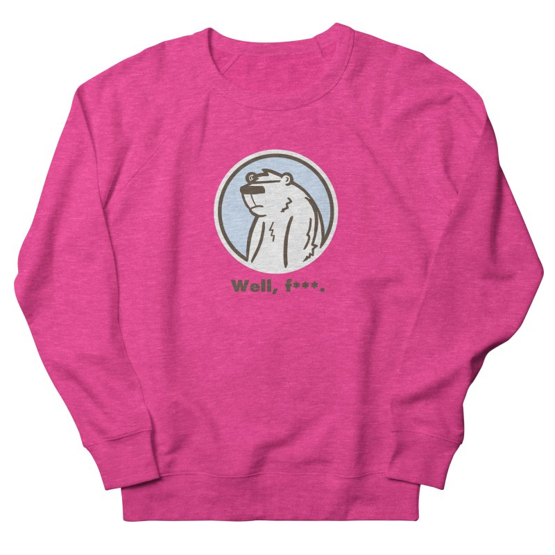 Well, cuss. Women's French Terry Sweatshirt by P. Calavara's Artist Shop
