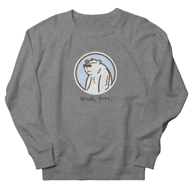 Well, cuss. Men's French Terry Sweatshirt by P. Calavara's Artist Shop